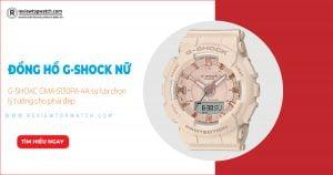 Đồng hồ G-Shock nữ GMA-S130PA-4A sự lựa chọn lý tưởng cho phái đẹp