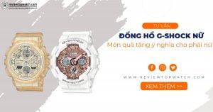Đồng hồ G-Shock nữ - Món quà tặng ý nghĩa cho phái nữ